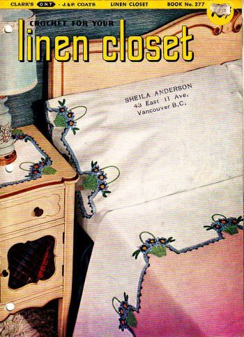 Clarks 277, crochet for your linen closet, came out in 1951, has 12 pages, very cute. Available in PDF form at http://www.buggsbooks.com
