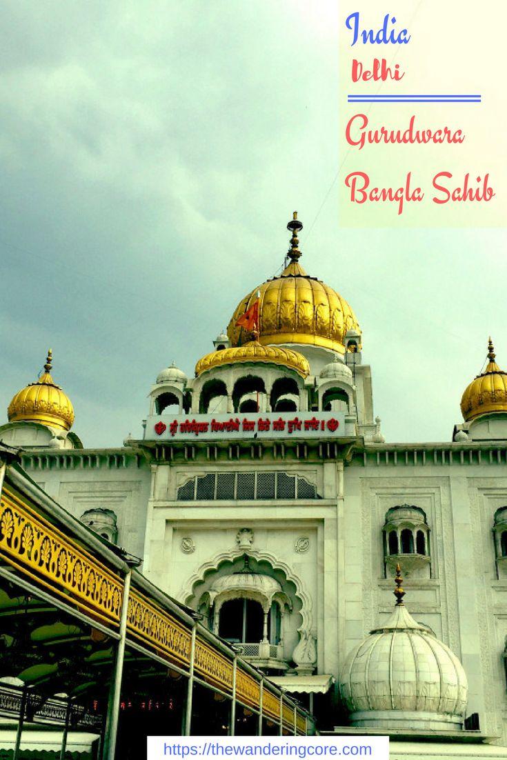 Gurudwara Bangla Sahib, Delhi, India    Places to see in Delhi, India    Things to do in Delhi, India    Travelling    Travel    #thewanderingcore #india #delhi #asia #travel #gurudwarabanglasahib