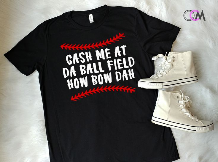 Cash+Me+At+Da+Ball+Field+How+Bow+Dah+Shirt,+baseball+mom+shirt,+Cash+Me+Outside+Shirt,+How+Bow+Dah+Shirt,+Baseball+Mama+Shirt,+Baseball+Mom+(Copy)
