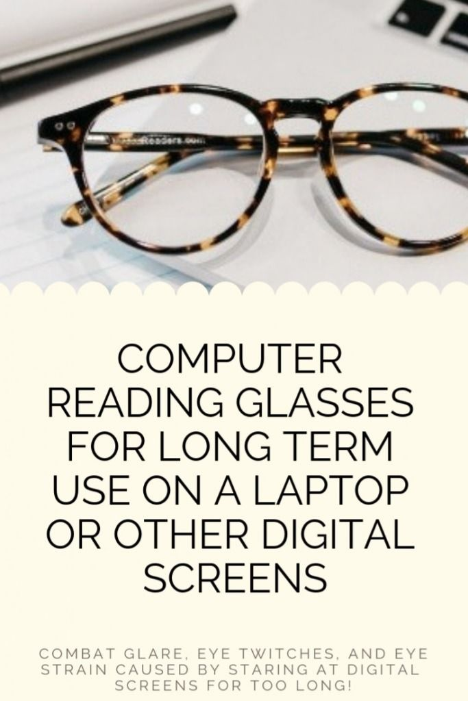 Reading Glasses Computer Reading Glasses For Long Term Use On A Laptop Or Other Digital Screen In 2020 Computer Reading Glasses Computer Screen Glasses Reading Glasses
