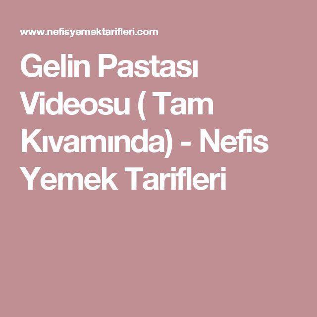 Gelin Pastası Videosu ( Tam Kıvamında) - Nefis Yemek Tarifleri