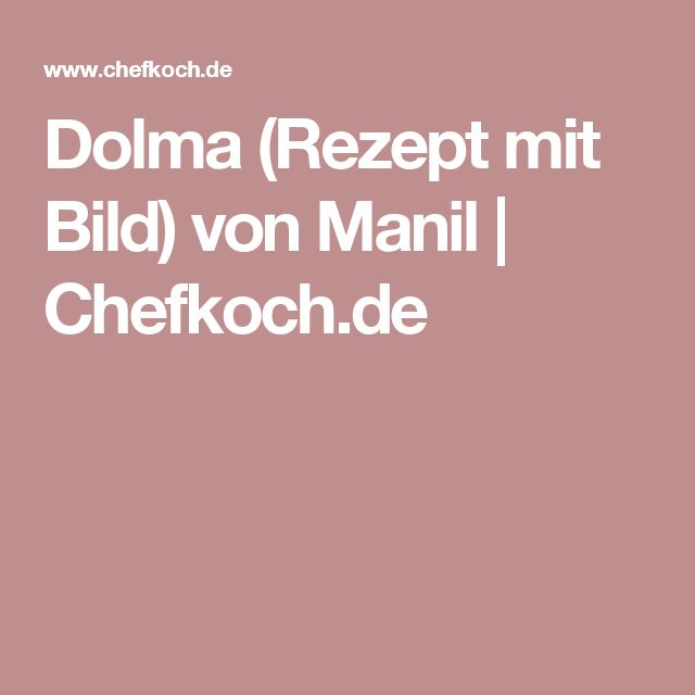 Dolma (Rezept mit Bild) von Manil | Chefkoch.de