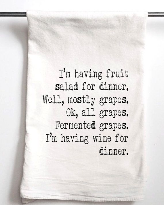 Wine for Dinner, Printed Flour Sack Tea Towel, Funny Gift, Housewarming Gift Towel, Bridesmaids Gift