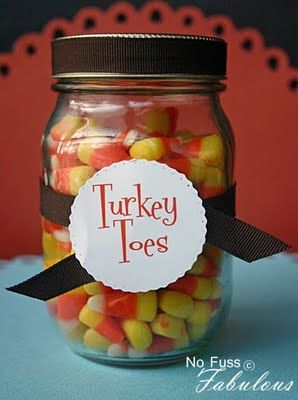 "Super cute to put a little mason jar with ""turkey toes"" at everyone's place setting at Thanksgiving!"