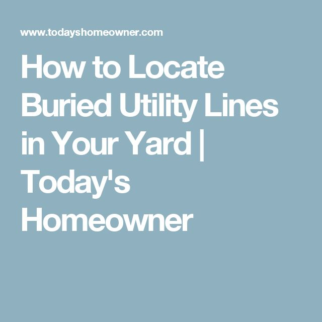 How to Locate Buried Utility Lines in Your Yard | Today's Homeowner