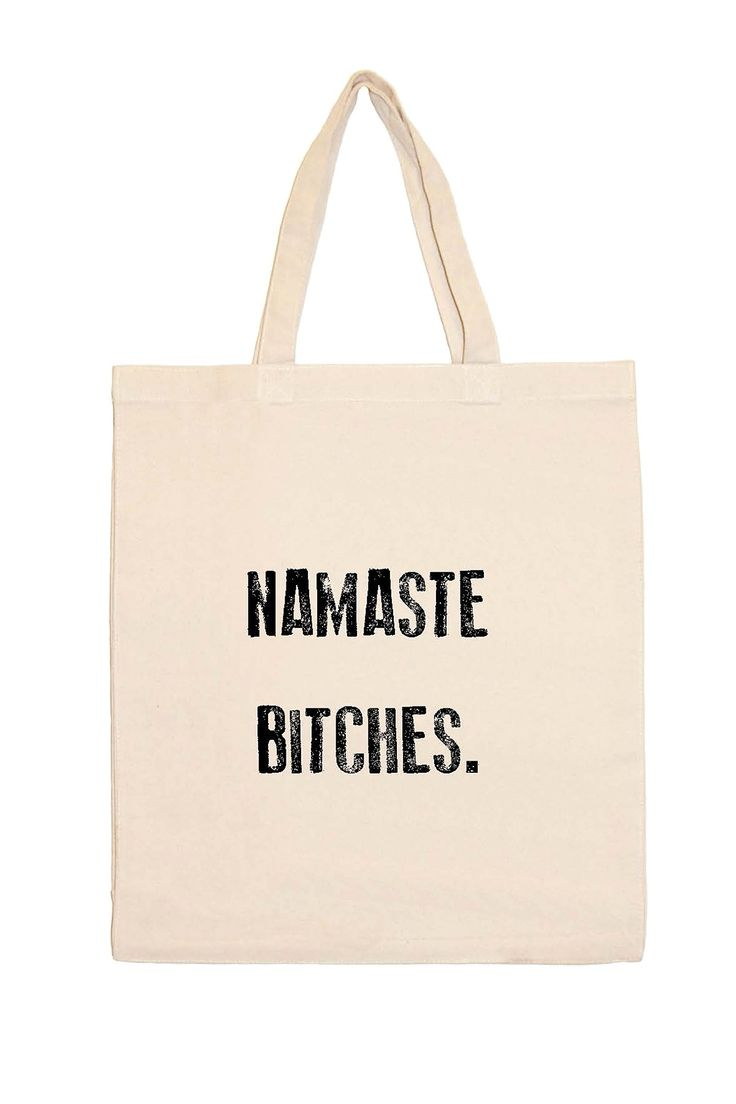 Namaste Bitches Tote Bag by Retrospect Group