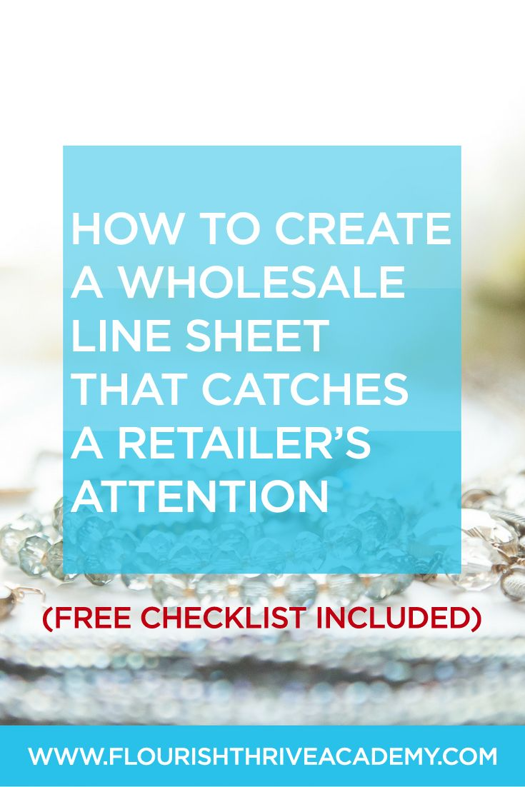 You only get ONE first impression! Learn how to totally WIN your DREAM buyers' attention when they see your Wholesale Line Sheet! (Free Checklist / Guide Included)