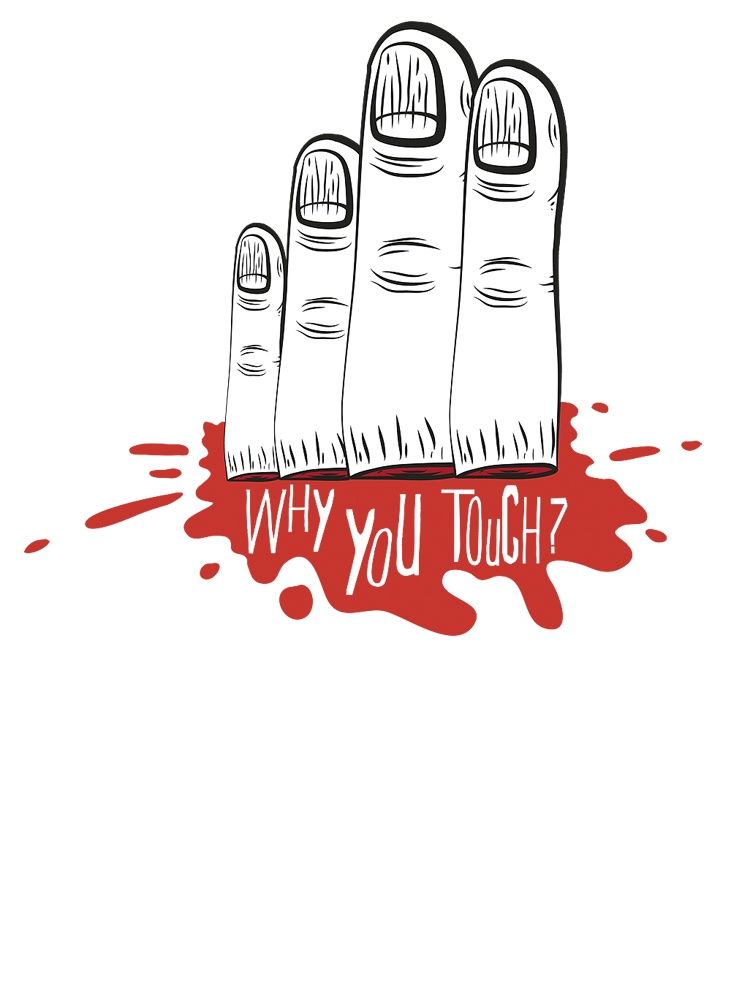 Why you touch?