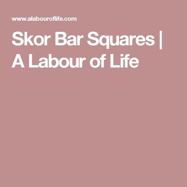 Skor Bar Squares | A Labour of Life