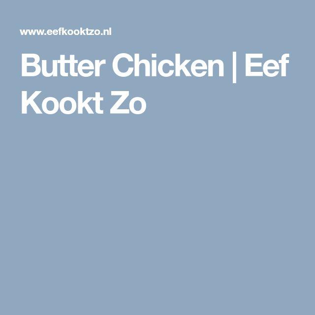 Butter Chicken | Eef Kookt Zo