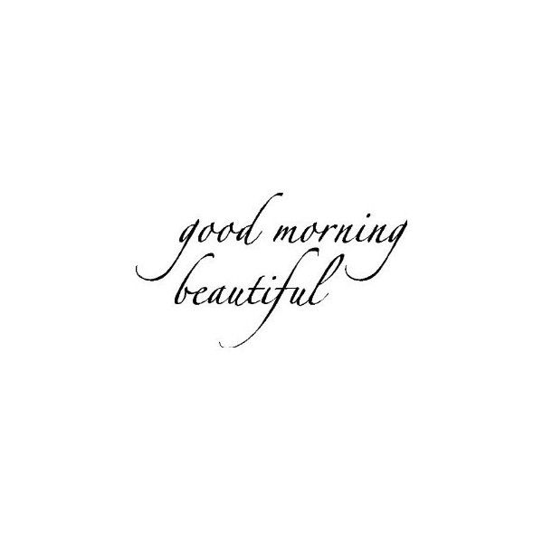 Bast Love Pictures With Good Morning: Best 25+ Good Morning Beautiful Quotes Ideas On Pinterest