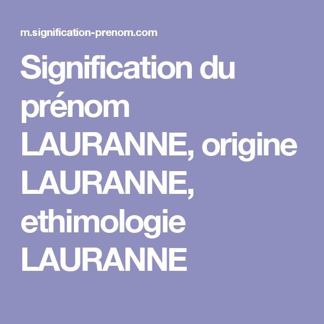 Signification du prénom LAURANNE, origine LAURANNE, ethimologie LAURANNE