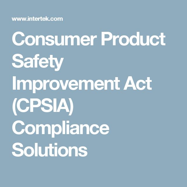 Consumer Product Safety Improvement Act (CPSIA) Compliance Solutions
