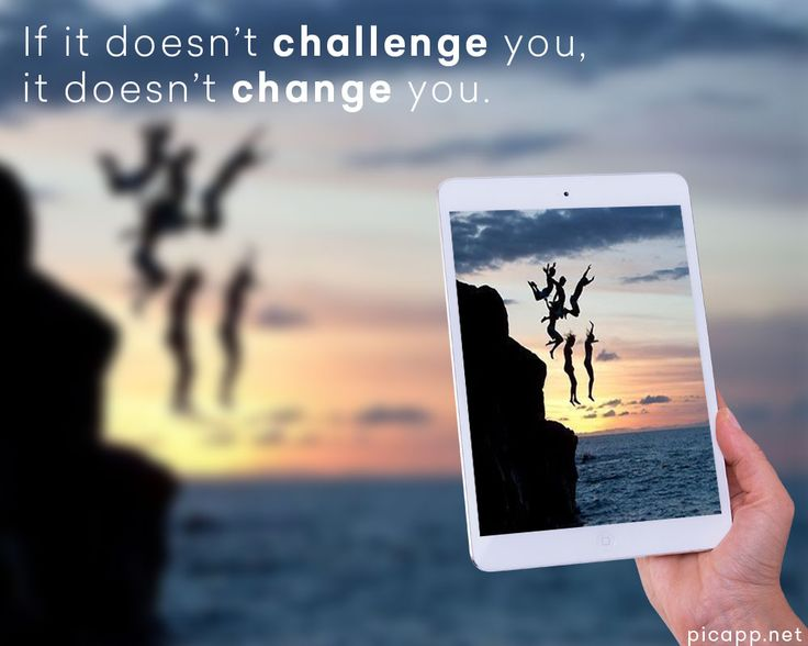 If it doesn't challenge you, it doesn't change you. You can create amazing image like this with a white iPad Air in hand with Picapp.net, an online tool. It's easy and fast. The best part of Picapp.net: you can download your work in PC for free! #quote #picapp #ipad #air #sea #people