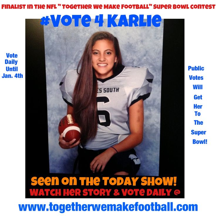 "Send Karlie to the Super Bowl! She needs public votes.  Karlie is a finalist in the NFL, "" Together We Make Football"" Super Bowl Contest and was on the TODAY show in NYC.  Watch her story and vote @ twmf.com  you can vote daily until Jan. 4tha,"