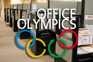 Has anyone done any Office Olympics? I don't believe it's too late...