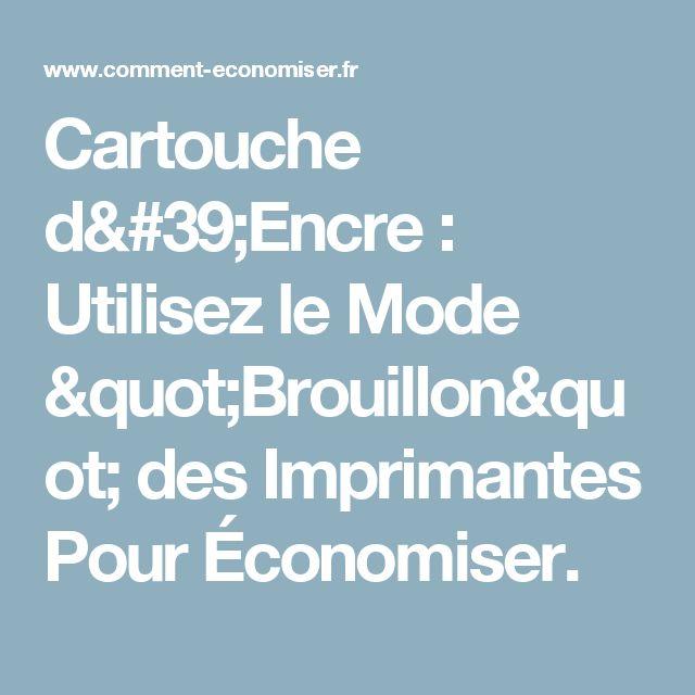 """Cartouche d'Encre  : Utilisez le Mode """"Brouillon"""" des Imprimantes Pour Économiser."""
