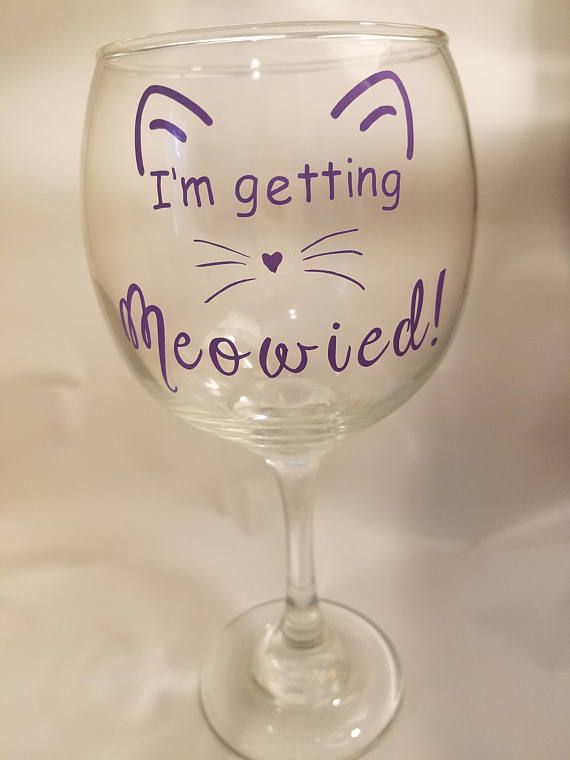 I'm Getting Meowied Wine glass Cat Wine Glass Getting
