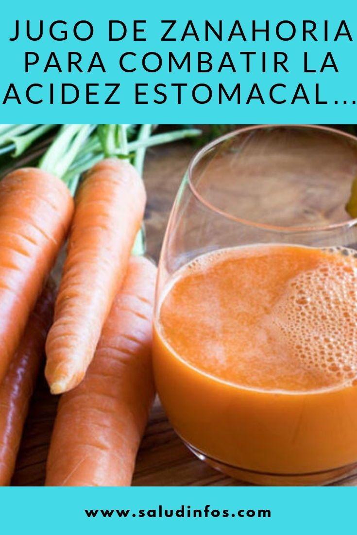 Jugo De Zanahoria Para Combatir La Acidez Estomacal Zanahoria Acidez Estomacal Food Fruit Natural Alternative