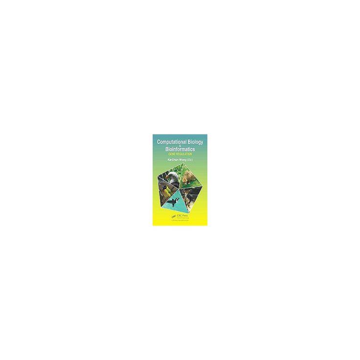 Computational Biology and Bioinformatics : Gene Regulation: Gene/Rna/Protein/Epigenetics (Hardcover)