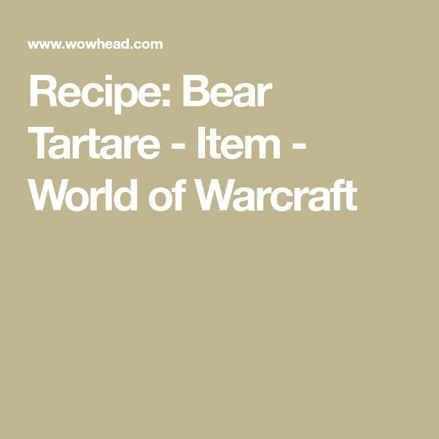 Recipe: Bear Tartare - Item - World of Warcraft
