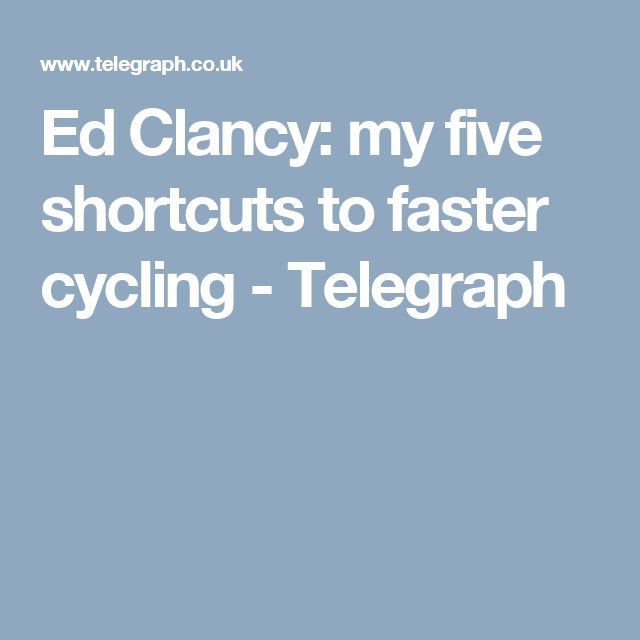 Ed Clancy: my five shortcuts to faster cycling - Telegraph