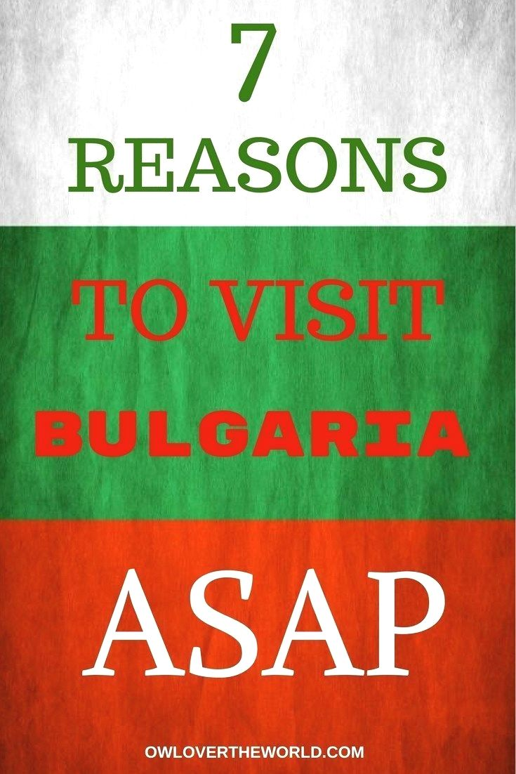Reasons To Visit Bulgaria However Bulgaria Is A Lot More Than Sunny Beach And Has A Lot More To Offer Bulg Traveling By Yourself Bulgaria Europe Travel Tips