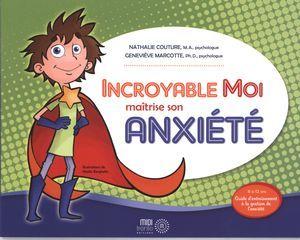 Incroyable Moi maîtrise son anxiété