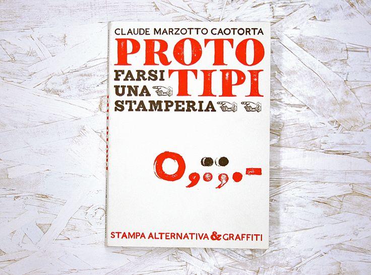 Marzotto Caotorta, Claude, Proto tipi, Stampa Alternativa 2007