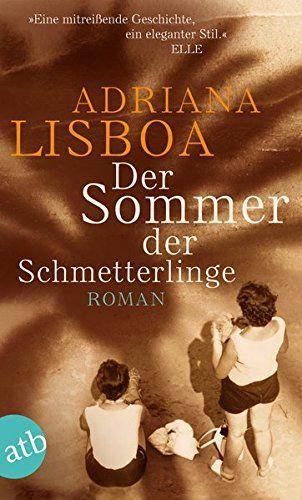 Der Sommer der Schmetterlinge: Roman von Adriana Lisboa http://www.amazon.de/dp/3746631157/ref=cm_sw_r_pi_dp_Bosgxb0D4W0F3