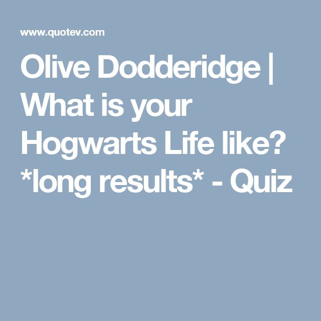 Olive Dodderidge | What is your Hogwarts Life like? *long results* - Quiz