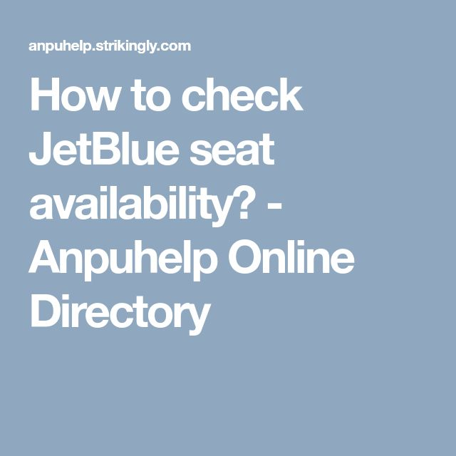 How to check JetBlue seat availability? - Anpuhelp Online Directory