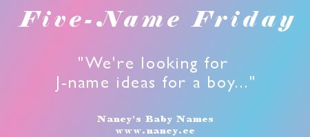 """We're looking for J-name ideas for a boy, but not something that sounds like the '80s. Mom and Dad also have J-names.""  #fivenamefriday"