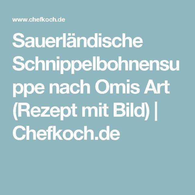 Sauerländische Schnippelbohnensuppe nach Omis Art (Rezept mit Bild) | Chefkoch.de