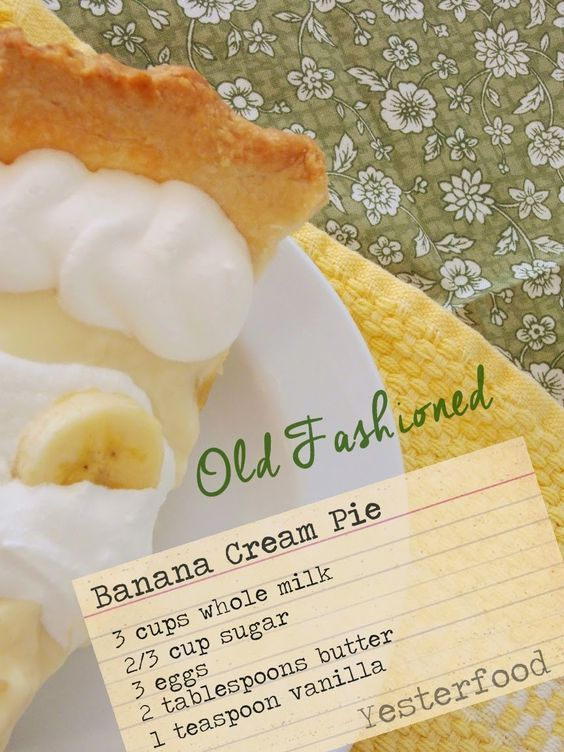 Yesterfood : Old-Fashioned Banana Cream Pie, no mixes, only wholesome ingredients. I use yogurt for half the milk...extra rich!