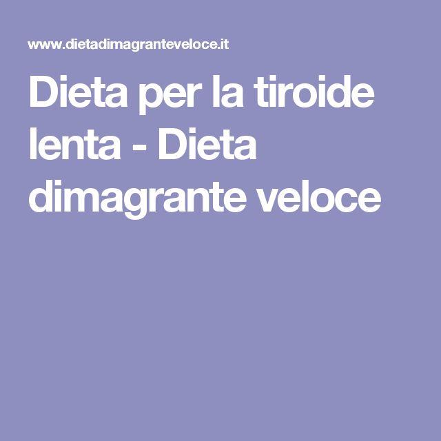Dieta per la tiroide lenta - Dieta dimagrante veloce
