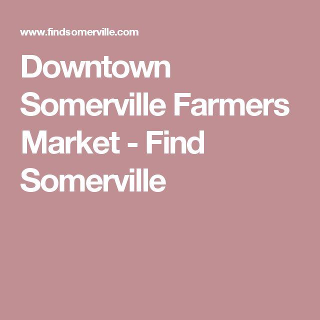 Downtown Somerville Farmers Market - Find Somerville