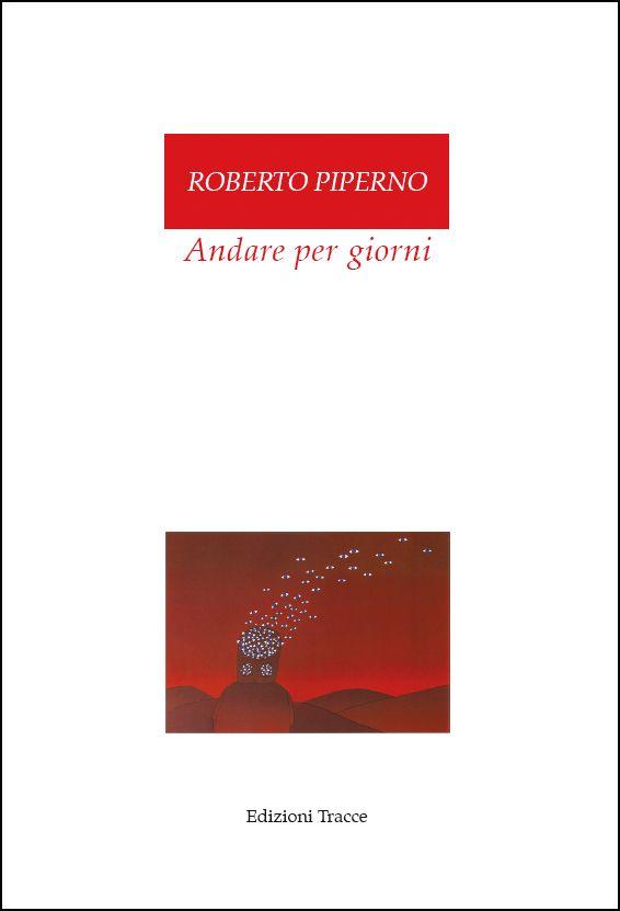 """Roberto Piperno  """"Andare per giorni"""""""