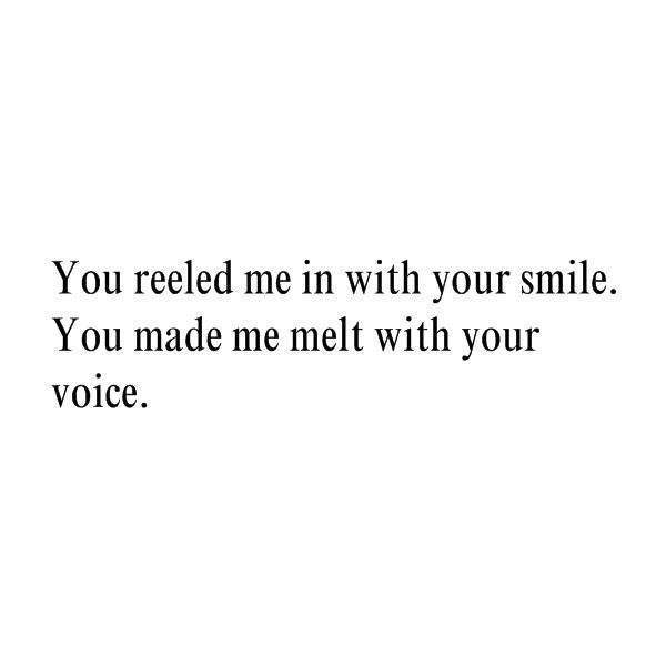 His smile makes my heart melt quotes