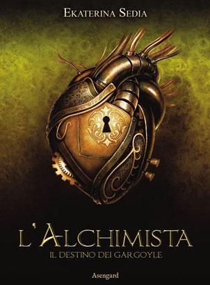 L'alchimista - Il destino dei Gargoyle  di Ekaterina Sedia