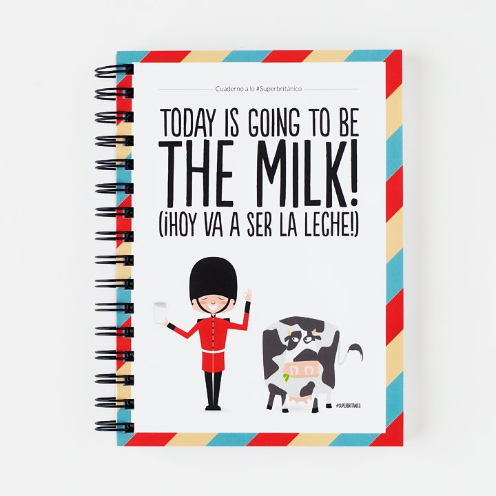Cuaderno A5 - Today is going to be the milk!