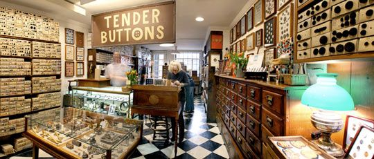 Tender Buttons. 143 E 62nd St  New York, NY 10065 (212) 758-7004  Humble, antique, imported, metal, glass, leather, porcelain, horn, giant, tiny, .... it's just impossible the describe the variety and beauty of this huge treasure trove. Lovely and well-organized store that you wouldn't mind living in.