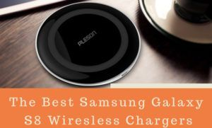 7 Best Samsung Galaxy S8 Wireless Chargers