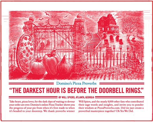 """Domino's Pizza Proverbs - """"The darkest hour is before the doorbell rings."""""""