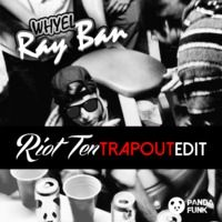 Whyel - Ray Ban (Riot Ten TRAPOUT Edit) [FREE DL] by Riot Ten Music on SoundCloud