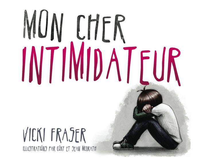 «Mon cher intimidateur» de VICKI FRASER. Carnet littéraire d'Audrée Anne Dupont. Suggéré pour le 3e cycle.