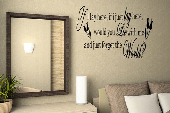 If I Just Lay Here Would You Lie with Me and Just Forget the World   Snow Patrol Lyrics Romantic Love Sayings Wall Quote Decal Sticker (B5)