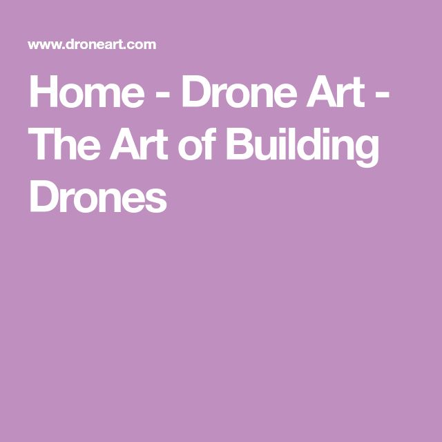 Home - Drone Art - The Art of Building Drones