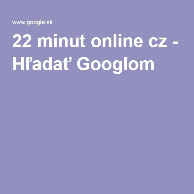 22 minut online cz - Hľadať Googlom