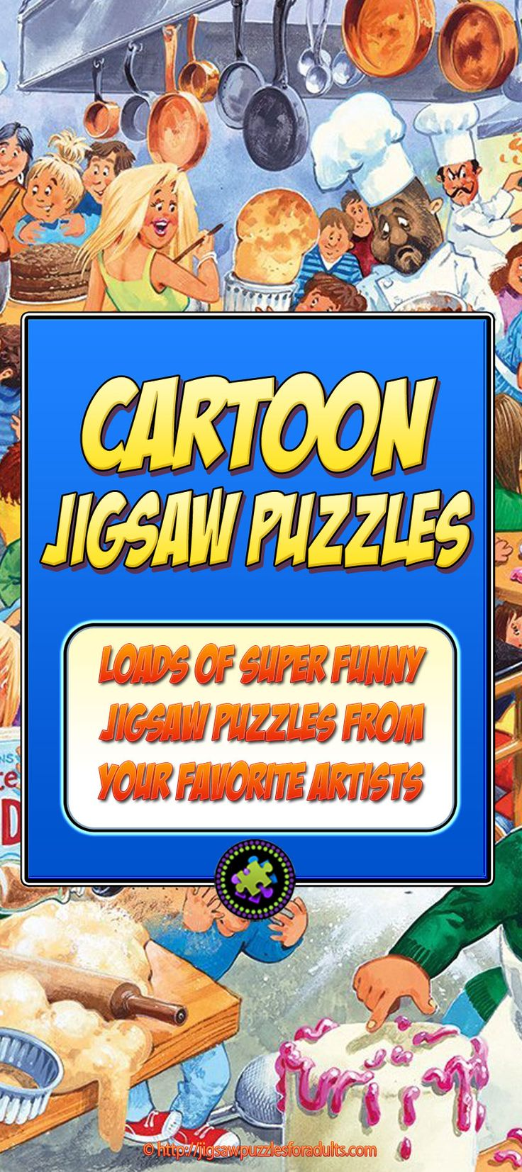Cartoon Jigsaw Puzzles are the absolute BEST! Do you love comedy? If so, then you'll really enjoy our selection Cartoon Jigsaw Puzzles.If you're an avid jigsaw puzzler and you'd like to try a new style of jigsaw puzzle then these cartoon art jigsaw puzzles are ideal.
